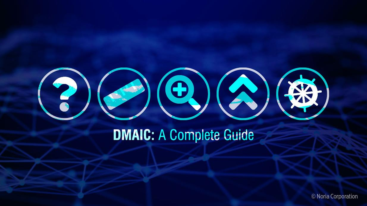 DMAIC: A Complete Guide