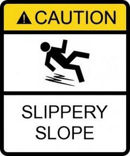 http://4.bp.blogspot.com/_OPu--EUUVfY/SNKNAt5F58I/AAAAAAAAAHY/JqPdBn3zDxU/s320/slippery+slope.bmp
