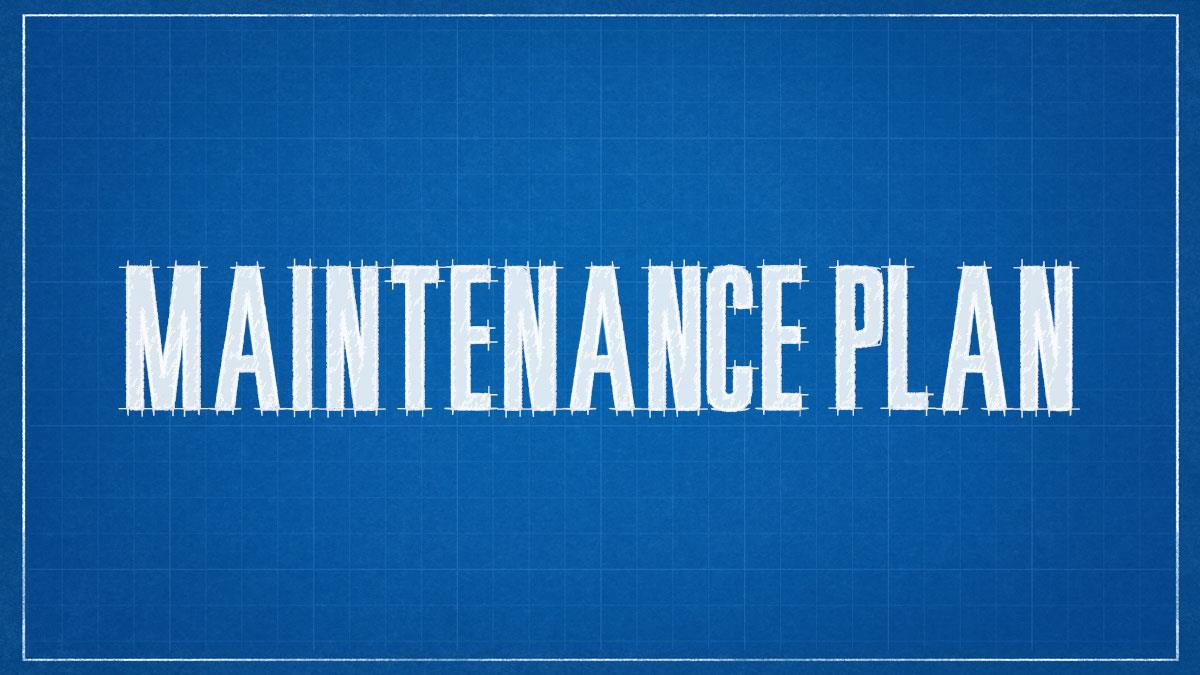 Constructing An Effective Maintenance Plan